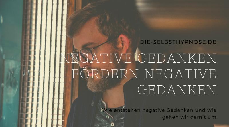 Negative Gedanken fördern negative Gedanken