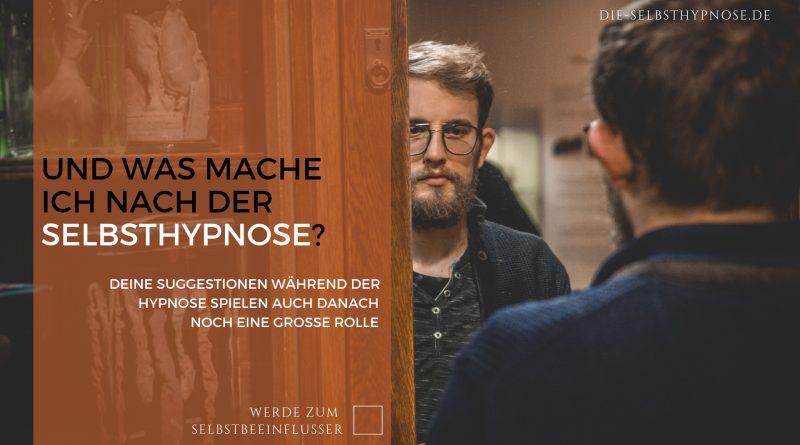 Und was mache ich nach der Selbsthypnose?