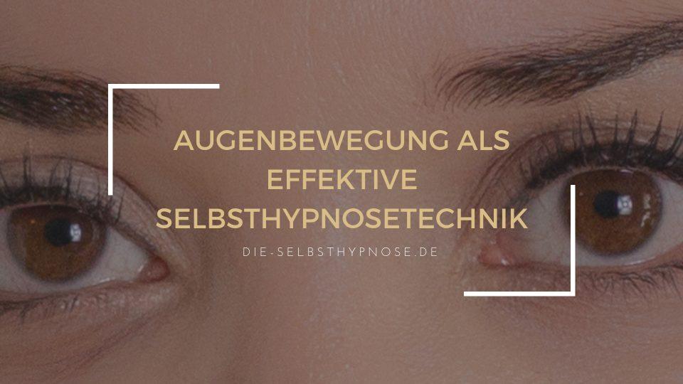Augenbewegung als effektive Selbsthypnosetechnik