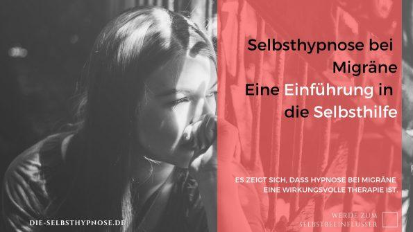 Selbsthypnose bei Migräne - Eine Einführung in die Selbsthilfe