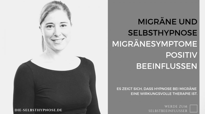 Migräne und Selbsthypnose- Migränesymptome positiv beeinflussen