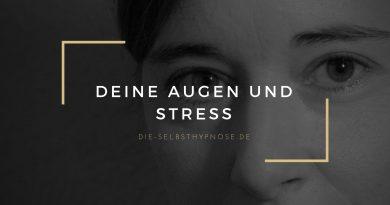 Deine Augen und Stress - Selbsthypnose