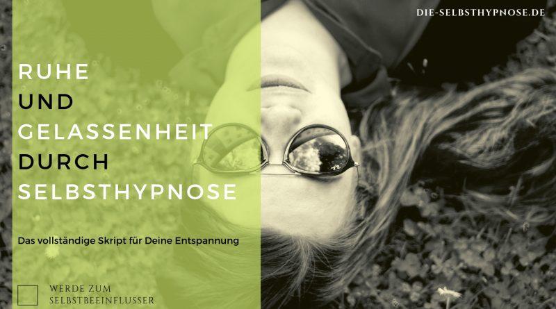 Ruhe und Gelassenheit durch Selbsthypnose