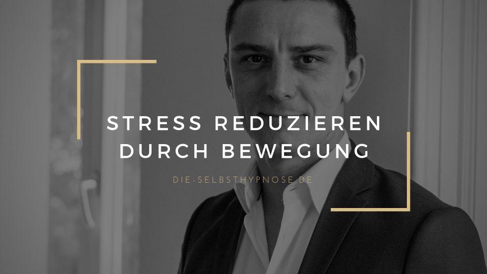 Stress reduzieren durch Bewegung
