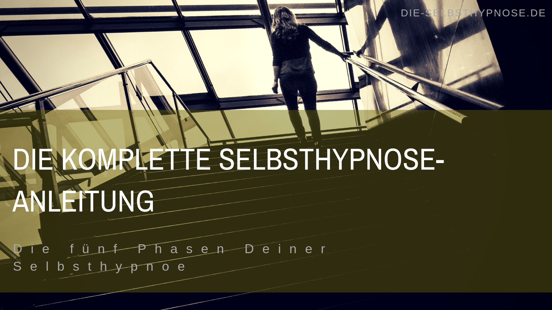 Die komplette Selbsthypnose-Anleitung