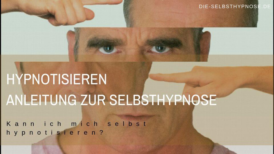 Hypnotisieren – Anleitung zur Selbsthypnose