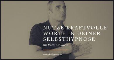 Nutze kraftvolle Worte in Deiner Selbsthypnose