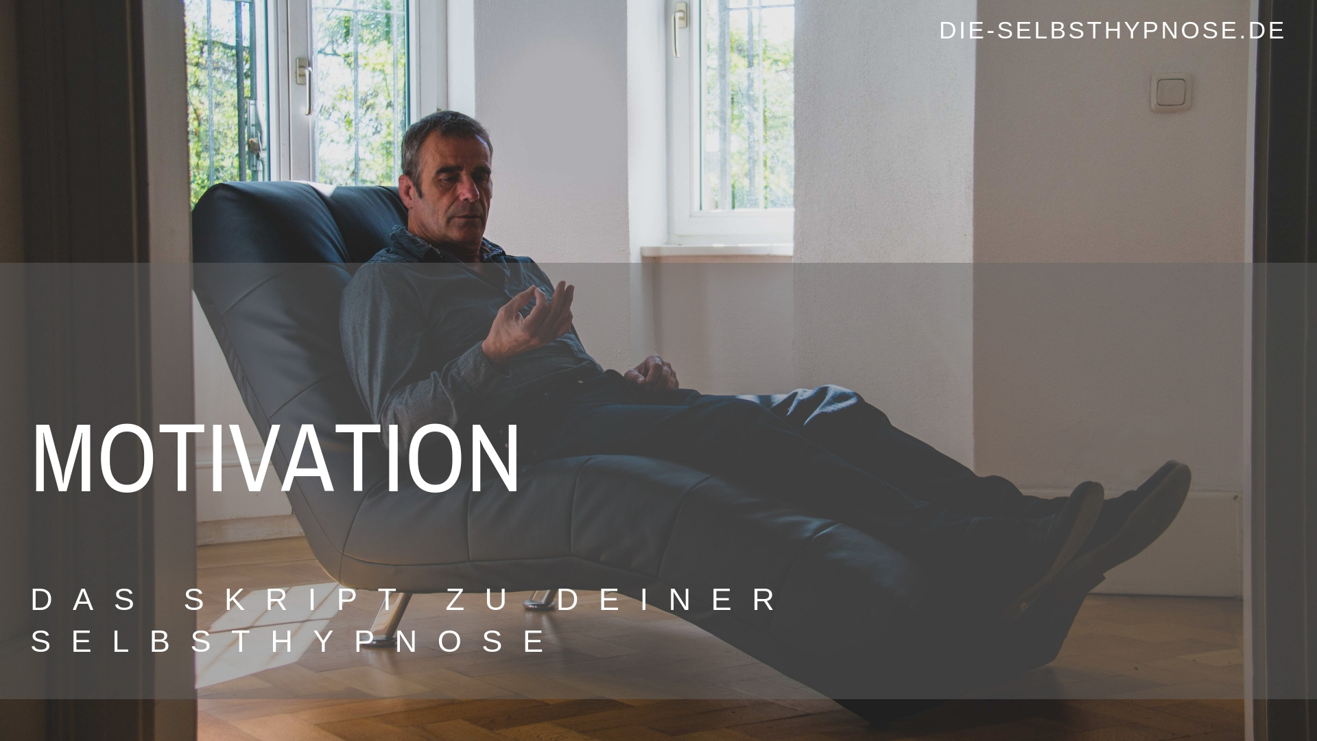 Selbsthypnose-Skript zur Motivation