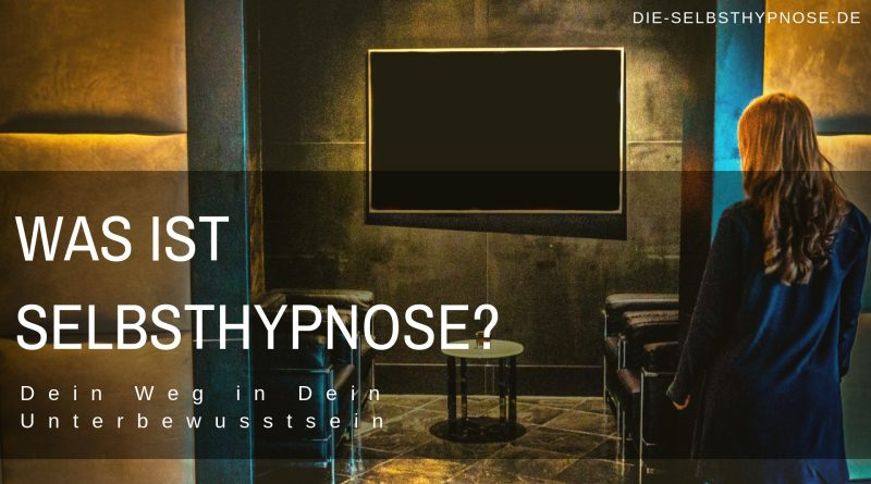 Was ist Selbsthypnose?