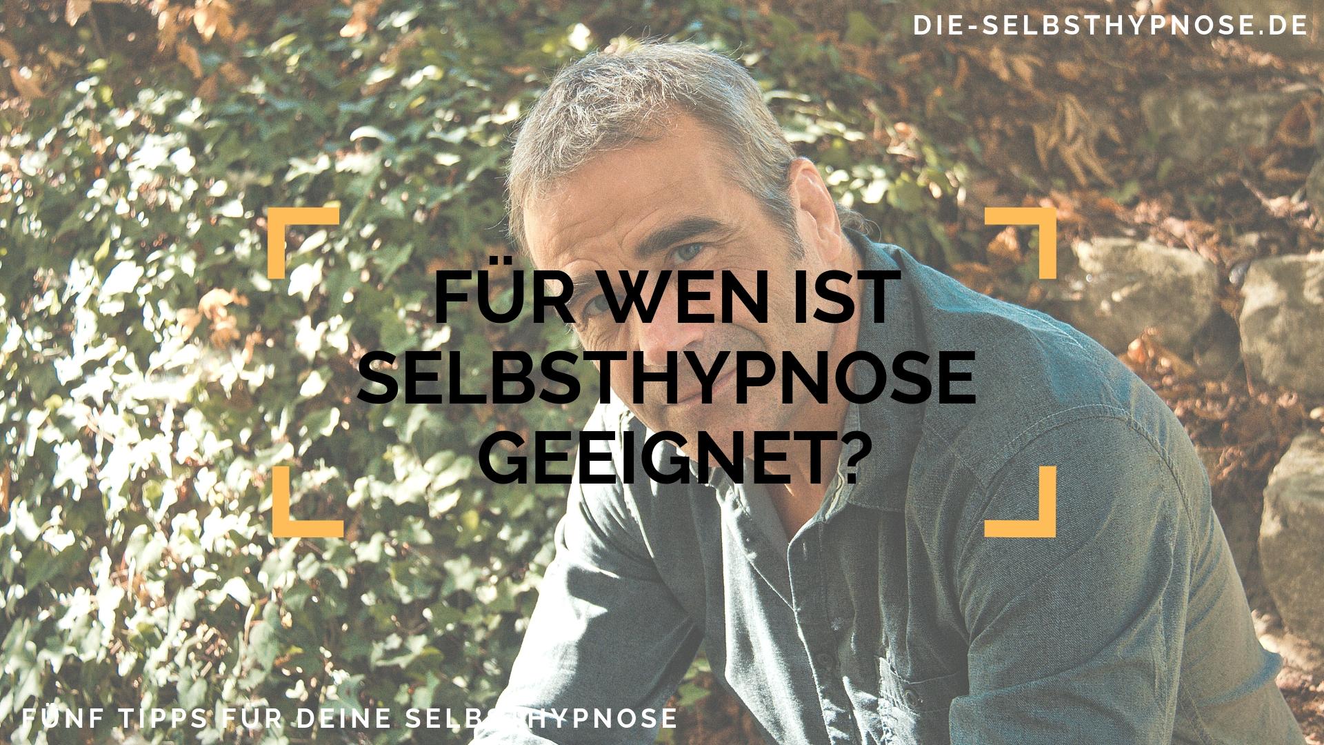 Für wen ist Selbsthypnose geeignet?