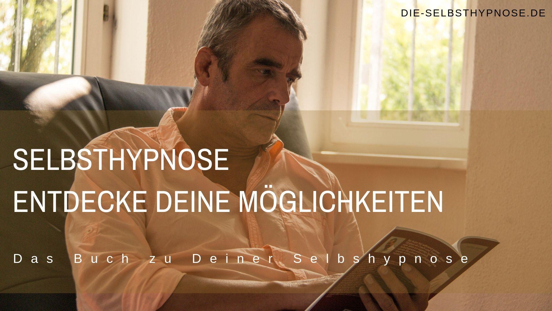 Das Buch zur Selbsthypnose – Entdecke Deine Möglichkeiten