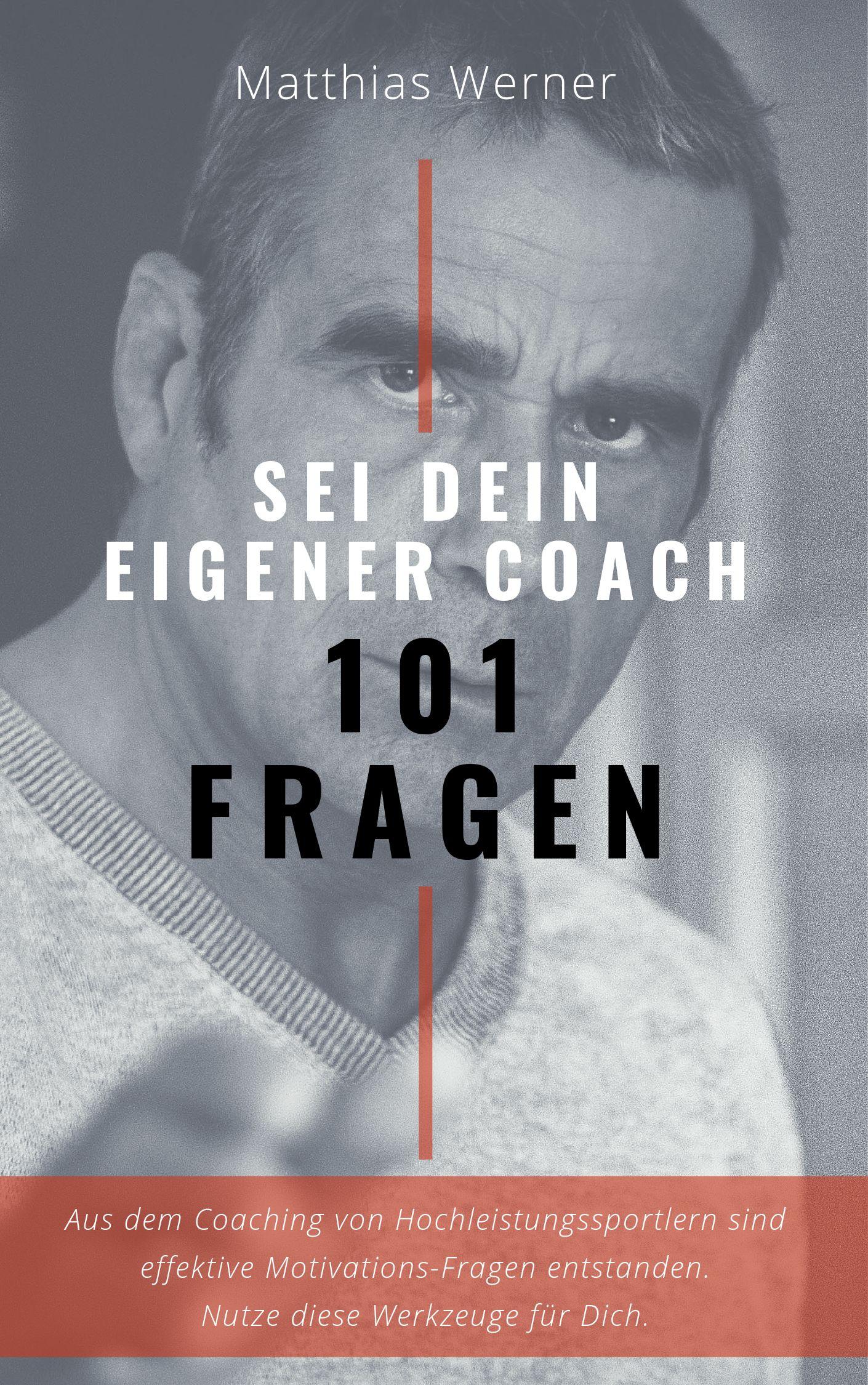 101 Fragen - Sei Dein eigener Coach