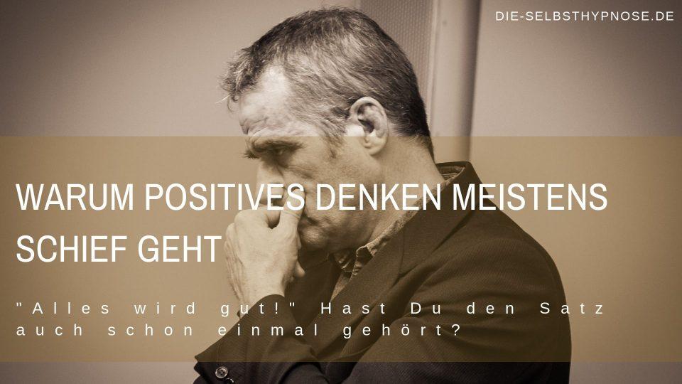 Warum positives Denken schief geht