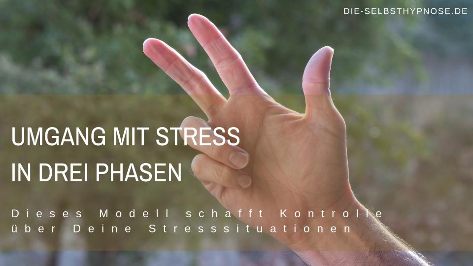Umgang mit Stress in drei Phasen